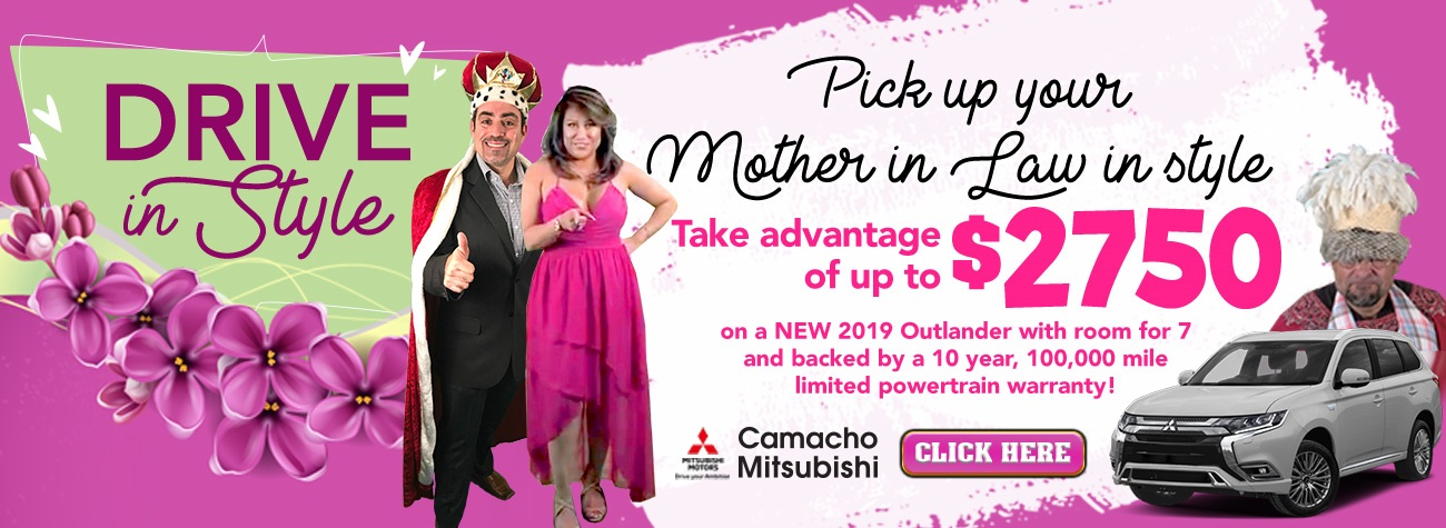 Drive in Style Mother's Day Sales Event only at Camacho Auto Sales Spring 2019